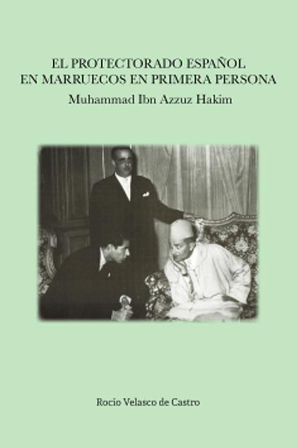 PROTECTORADO ESPAÑOL EN MARRUECOS EN PRIMERA PERSONA.
