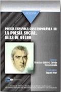 POESÍA ESPAÑOLA CONTEMPORÁNEA II : LA POESÍA SOCIAL : BLAS DE OTERO