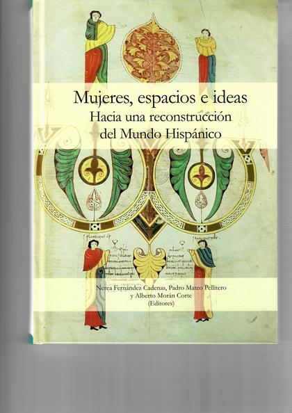 MUJERES, ESPACIOS E IDEAS: HACIA UNA RECONSTRUCCIÓN DEL MUNDO HISPÁNICO