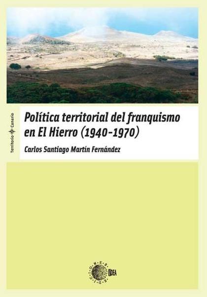 POLÍTICA TERRITORIAL DEL FRANQUISMO EN EL HIERRO