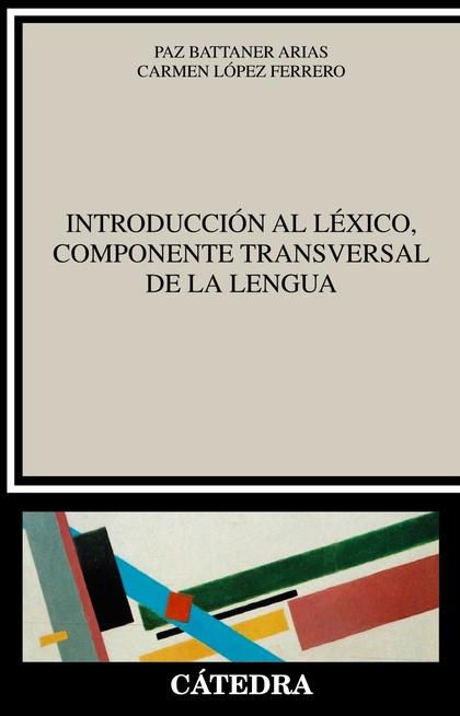INTRODUCCIÓN AL LÉXICO, COMPONENTE TRANSVERSAL DE LA LENGUA.