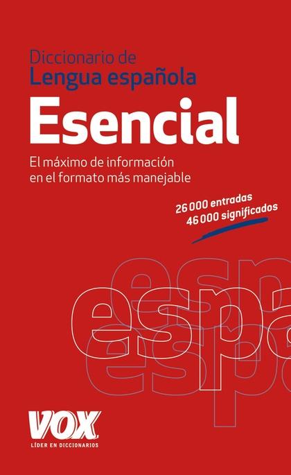 DICCIONARIO ESENCIAL DE LA LENGUA ESPAÑOLA.