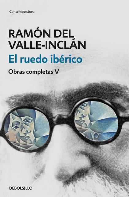 EL RUEDO IBÉRICO (OBRAS COMPLETAS VALLE-INCLÁN 5).