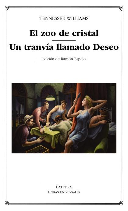 EL ZOO DE CRISTAL; UN TRANVÍA LLAMADO DESEO.