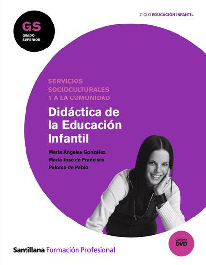 DIDÁCTICA DE LA EDUCACIÓN INFANTIL, GRADO SUPERIOR DE FORMACIÓN PROFESIONAL, SERVICIOS SOCIOCUL