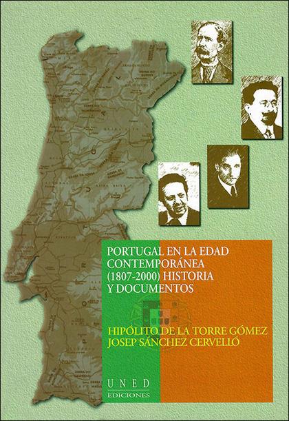 PORTUGAL EN LA EDAD CONTEMPORÁNEA (1807-1999) : HISTORIA Y DOCUMENTOS