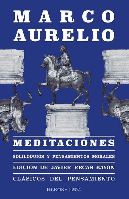 MEDITACIONES. SOLILOQUIOS Y PENSAMIENTOS MORALES
