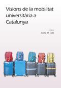 VISIONS DE LA MOBILITAT UNIVERSITÀRIA A CATALUNYA..