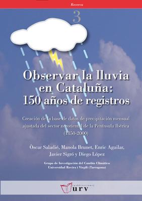 OBSERVAR LA LLUVIA EN CATALUÑA : 150 AÑOS DE REGISTROS : CREACIÓN DE LA BASE DE DATOS DE PRECIP