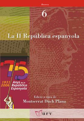 LA II REPÚBLICA ESPANYOLA : PERSPECTIVES INTERDISCIPLINÀRIES EN EL SEU 75È ANIVERSARI
