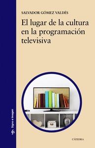 EL LUGAR DE LA CULTURA EN LA PROGRAMACIÓN TELEVISIVA.