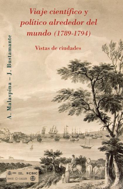 VIAJE CIENTÍFICO Y POLÍTICO ALREDEDOR DEL MUNDO (1789-1794) : ALEJANDRO MALASPINA-JOSÉ BUSTAMAN