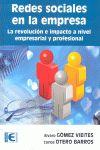 REDES SOCIALES EN LA EMPRESA : LA REVOLUCIÓN E IMPULSO A NIVEL EMPRESARIAL Y PROFESIONAL