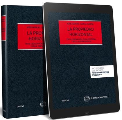 PROPIEDAD HORIZONTAL, LA. EN LA LEGISLACION EN LA DOCTRINA Y EN LA JURISPRUDENCIA