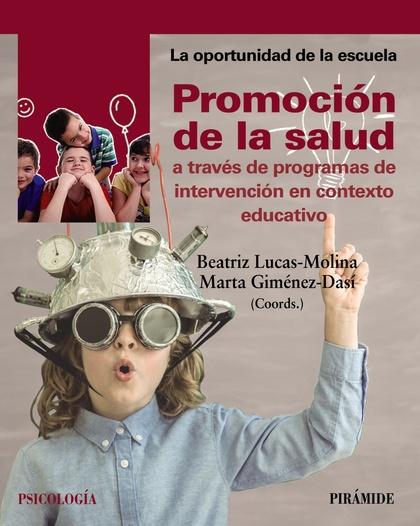 PROMOCIÓN DE LA SALUD A TRAVÉS DE PROGRAMAS DE INTERVENCIÓN EN CONTEXTO EDUCATIV.