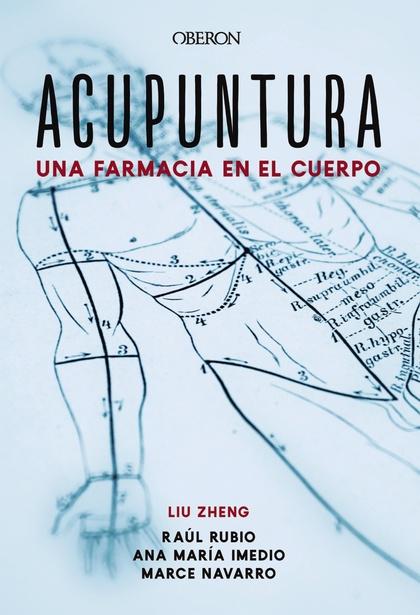 ACUPUNTURA. UNA FARMACIA EN EL CUERPO.