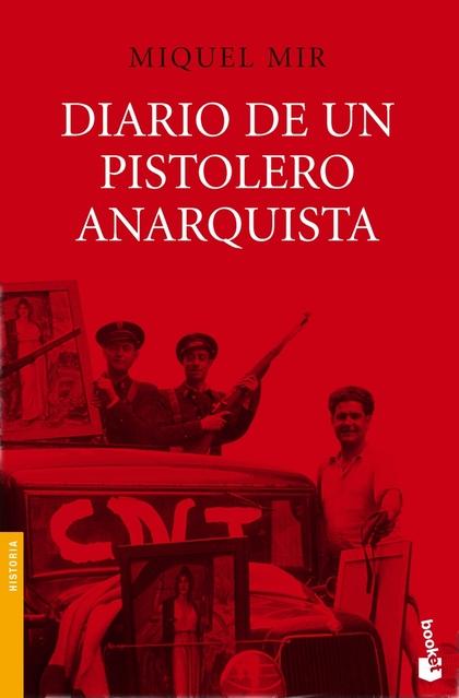 DIARIO DE UN PISTOLERO ANARQUISTA.