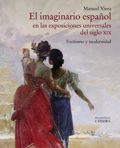 EL IMAGINARIO ESPAÑOL EN LAS EXPOSICIONES UNIVERSALES DEL SIGLO XIX             EXOTISMO Y MODE
