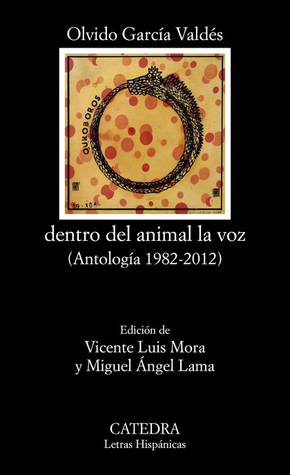 DENTRO DEL ANIMAL LA VOZ. (ANTOLOGÍA 1982-2012)