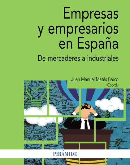EMPRESAS Y EMPRESARIOS EN ESPAÑA                                                DE MERCADERES A