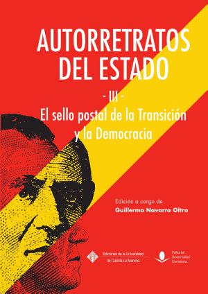AUTORRETRATOS DEL ESTADO (III), EL SELLO DE LA TRANSICIÓN Y LA DEMOCRACIA