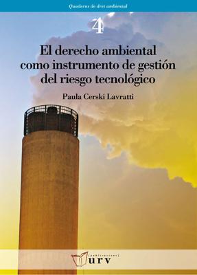 EL DERECHO AMBIENTAL COMO INSTRUMENTO DE GESTIÓN DEL RIESGO TECNOLÓGICO