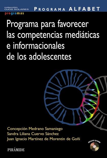 PROGRAMA ALFABET. PROGRAMA PARA FAVORECER LAS COMPETENCIAS MEDIÁTICAS E INFORMAC
