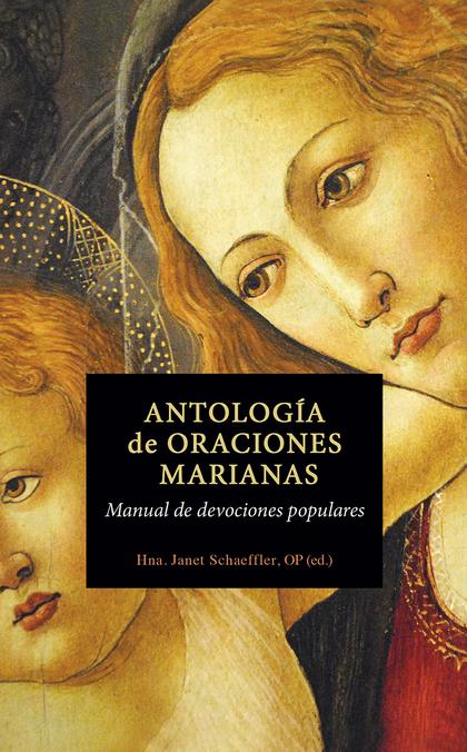 ANTOLOGIA DE ORACIONES MARIANAS MANUAL DEVOCIONES POPULARES