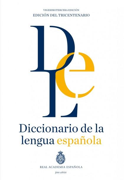 DICCIONARIO DE LA LENGUA ESPAÑOLA RAE 23ª. ED. VERSIÓN NORMAL.
