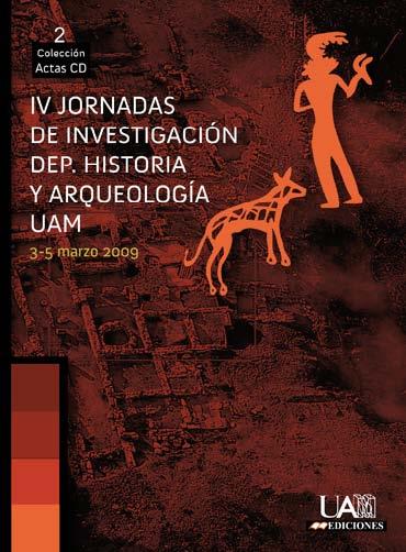 IV JORNADAS DE INVESTIGACIÓN DEL DEPARTAMENTO DE PREHISTORIA Y ARQUEOLOGÍA DE LA UAM : CELEBRAD