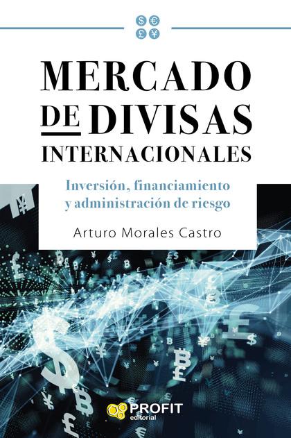 MERCADO DE DIVISAS INTERNACIONALES.