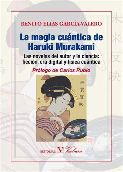 LA MAGIA CUÁNTICA DE HARUKI MURAKAMI : LAS NOVELAS DEL AUTOR Y LA CIENCIA : FICCIÓN, ERA DIGITA