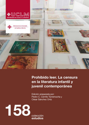 PROHIBIDO LEER. LA CENSURA EN LA LITERATURA INFANTIL Y JUVENIL CONTEMPORÁNEA