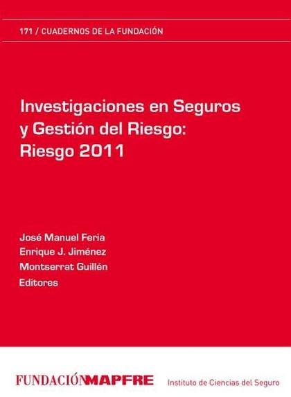 INVESTIGACIONES EN SEGUROS Y GESTIÓN DEL RIESGO : RIESGO 2011
