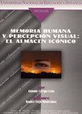 MEMORIA HUMANA Y PERCEPCIÓN VISUAL. EL ALMACÉN ICÓNICO.
