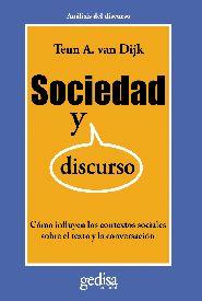 SOCIEDAD Y DISCURSO : CÓMO INFLUYEN LOS CONTEXTOS SOCIALES SOBRE EL TEXTO Y LA CONVERSACIÓN