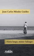 HASTA LUEGO, MISTER SALINGER: CUENTOS
