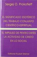 EL SIGNIFICADO ESOTÉRICO DEL TRABAJO CONJUNTO CIENTÍFICO-ESPIRITUAL ; EL IMPULSO.