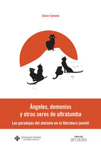 ANGELES, DEMONIOS Y OTROS SERES DE ULTRATUMBA: LAS PARADOJAS DEL ATEISMO EN LA L.