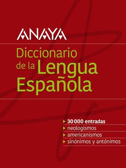 DICCIONARIO ANAYA DE LA LENGUA.