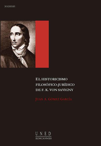 EL HISTORICISMO FILOSÓFICO-JURÍDICO DE F.K. VON SAVIGNY
