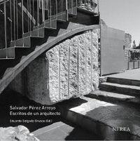 SALVADOR PÉREZ ARROYO. ESCRITOS DE UN ARQUITECTO