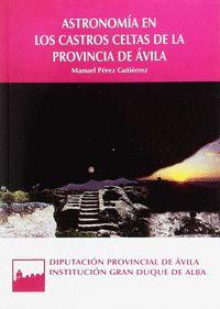 ASTRONOMÍA EN LOS CASTROS CELTAS DE LA PROVINCIA DE ÁVILA.