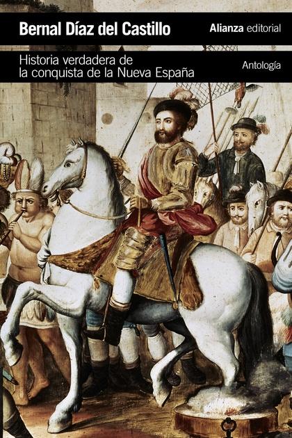 HISTORIA VERDADERA DE LA CONQUISTA DE LA NUEVA ESPAÑA [ANTOLOGÍA].