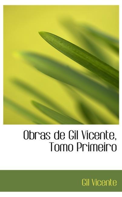 Obras de Gil Vicente, Tomo Primeiro