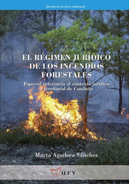 REGIMEN JURIDICO DE LOS INCENDIOS FORESTALES, EL
