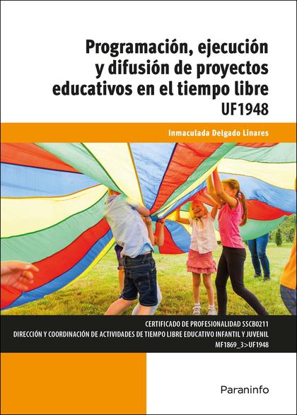 PROGRAMACIÓN, EJECUCIÓN Y DIFUSIÓN DE PROYECTOS EDUCATIVOS EN EL TIEMPO LIBRE.