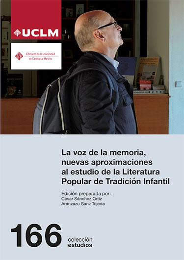 LA VOZ DE LA MEMORIA, NUEVAS APROXIMACIONES AL ESTUDIO DE LA LITERATURA POPULAR.
