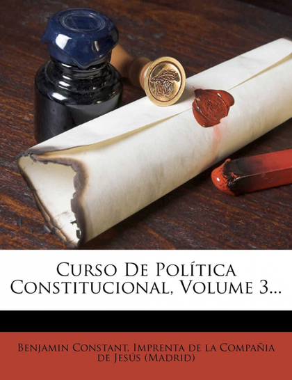 CURSO DE POLÍTICA CONSTITUCIONAL, VOLUME 3...