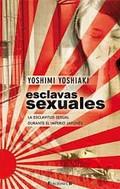 ESCLAVAS SEXUALES : LA ESCLAVITUD SEXUAL DURANTE EL IMPERIO JAPONÉS